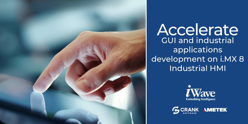 Crank Software | Webinar | Accelerate GUI and Industrial Applications Development on i.MX 8