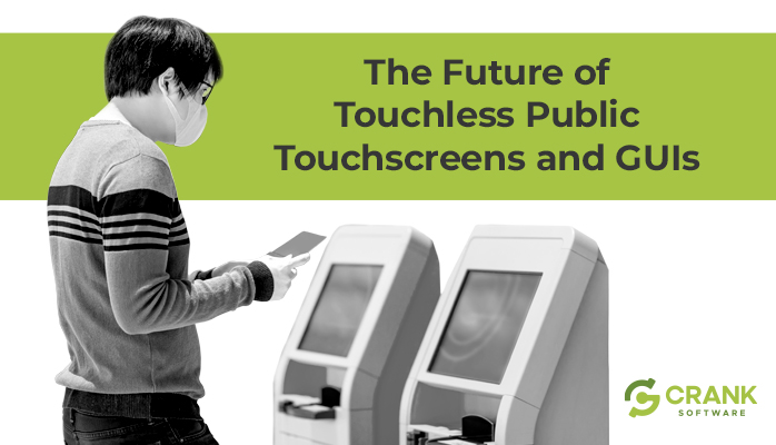 crank-software-blog-the-future-of-touchless-public-touchscreens-and-GUIs_2