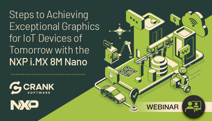 webinar-Steps-to-Achieving-Exceptional-Graphics-for-IoT-Devices-of-Tomorrow-with-the-NXP-i.MX-8M-Nano