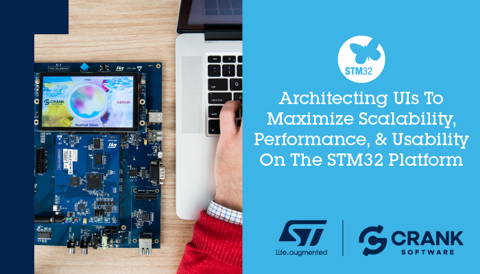 ST-Crank-Software-Architeching-UIs-to-maximize-scalability-performance-usability-STM32-platform-webinar-01